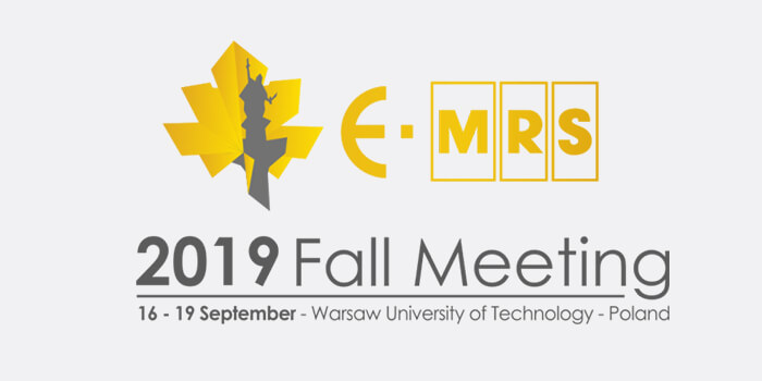 EMRS Fall Meeting, 16-19 Sept. 2019, Warsaw, Poland